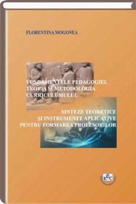 Fundamentele pedagogiei. Teoria si metodologia curriculumului. Sinteze teoretice si instrumente aplicative pentru formarea profesorilor