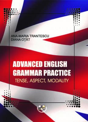 ADVANCED ENGLISH GRAMMAR PRACTICE. TENSE, ASPECT, MODALITY