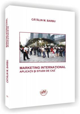 Marketing international. Aplicatii si studii de caz