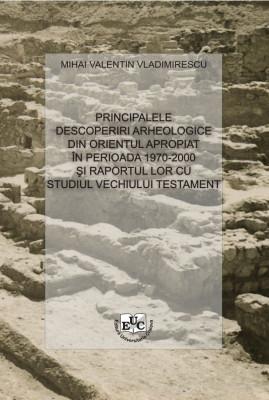 Principalele descoperiri arheologice din Orientul Apropiat in perioada 1970-2000 si raportul lor cu studiul Vechiului Testament
