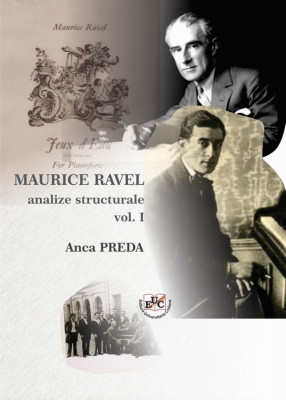 MAURICE RAVEL - analize structurale vol. I