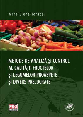 Metode de analiza si control al calitatii fructelor si legumelor proaspete si divers prelucrate