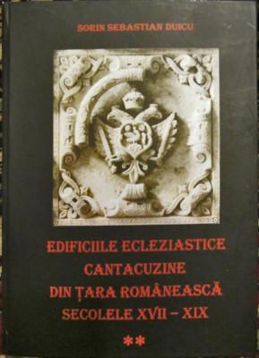 Edificiile ecleziastice cantacuzine din Tara Romaneasca. Sec. XVII - XIX. Vol. II