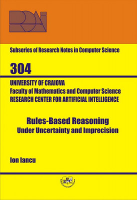 Rules-Based Reasoning under Uncertainty and Imprecision
