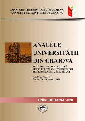 ANNALS OF THE UNIVERSITY OF CRAIOVA, SERIE: ELECTRICAL ENGINEERING, Year 44 No. 44, Vol. 44, Issue 1, 2020