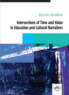 Intersections of Time and Value in Education and Cultural Narratives