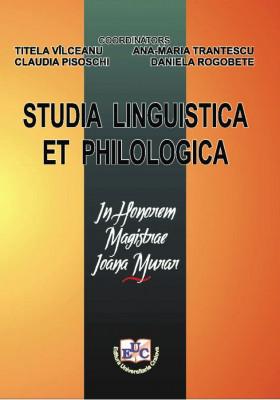 STUDIA LINGUISTICA ET PHILOLOGICA IN HONOREM MAGISTRAE IOANA MURAR