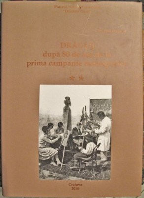 Dragus dupa 80 de ani de la prima campanie monografica, Vol. II