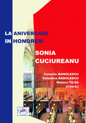 LA ANIVERSARE IN HONOREM Prof. univ. dr. SONIA CUCIUREANU