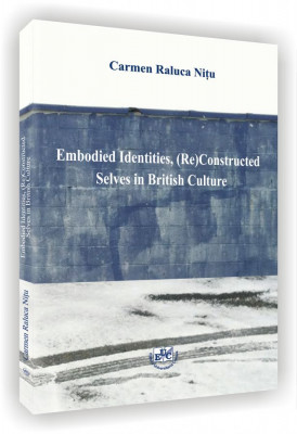 Embodied Identities, (Re)Constructed Seves in British Culture