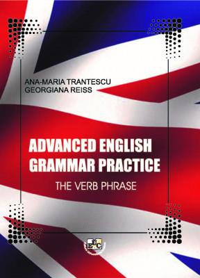 ADVANCED ENGLISH GRAMMAR PRACTICE. THE VERB PHRASE
