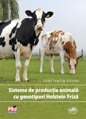 Sisteme de producție animală cu genotipuri Holstein Friză