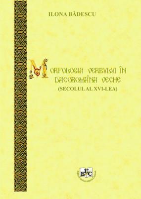 Morfologia verbului în dacoromâna veche (secolul al XVI-lea)