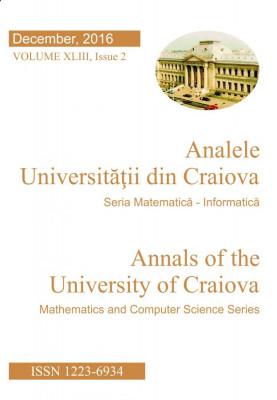 Analele Universității din Craiova Seria Matematică - Informatică, December, 2016, Volume XLIII, Issue 2