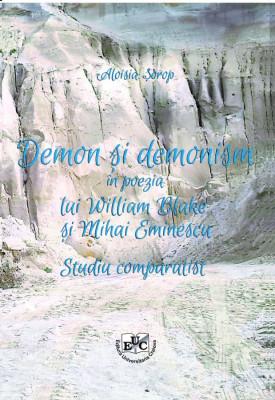 Demon și demonism în poezia lui William Blake și Mihai Eminescu. Studiu comparatist