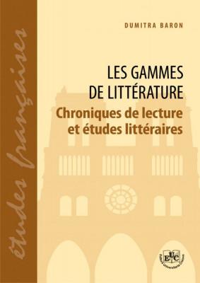 Les gammes de litterature. Chroniques de lecture et etudes litteraires