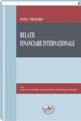 Relatii financiare internationale. Curs pentru uzul studentilor de la specializarea Administrarea Afacerilor
