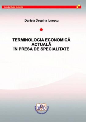 TERMINOLOGIA ECONOMICĂ ACTUALĂ ÎN PRESA DE SPECIALITATE
