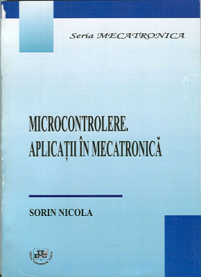 Microcontrolere. Aplicatii in mecatronica