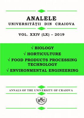 ANALELE UNIVERSITĂŢII DIN CRAIOVA SERIA BIOLOGIE, HORTICULTURĂ, TEHNOLOGIA PRELUCRĂRIIPRODUSELOR AGRICOLE, INGINERIA MEDIULUI VOL. XXIV (LX) – 2019