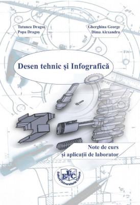 Desen tehnic și Infografică. Note de curs și aplicații de laborator