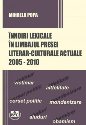 Innoiri lexicale in limbajul presei literar-culturale actuale 2005-2010