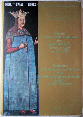Marturii de arta si cultura ortodoxa din Sfanta Manastire Curtea de Argea. Sec. XVI - XX