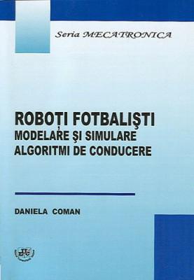 Roboti fotbalisti. Modelare si simulare. Algoritmi de conducere