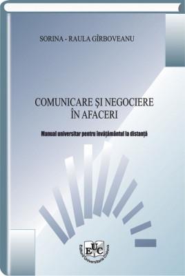 Comunicare si negociere in afaceri. Manual universitar pentru invatamantul la distanta