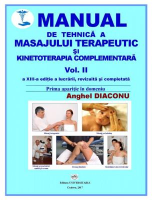 Manual de tehnică a masajului terapeutic și kinetoterapia complementară, Vol. II a XIII-a ediție a lucrării, revizuită și completată
