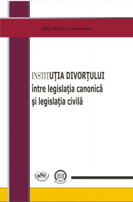 Institutia divortului intre legislatia canonica si legislatia civila