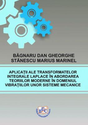 Aplicații ale transformatelor integrale Laplace în abordarea teoriilor moderne în domeniul vibrațiilor unor sisteme mecanice