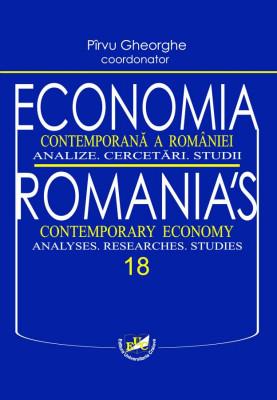 ECONOMIA CONTEMPORANĂ A ROMÂNIEI. Analize. Cercetări. Studii ROMANIA'S CONTEMPORARY ECONOMY. Analyses. Researches. Studies 18
