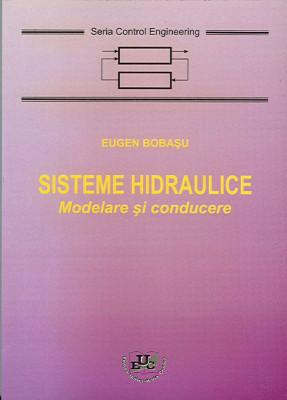 Sisteme hidraulice. Modelare si conducere
