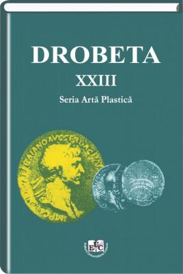 Drobeta, Seria Arta Plastica, Vol. XXIII, 2013