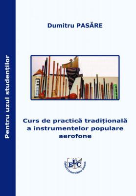 Curs de practică tradițională a instrumentelor populare aerofone Pentru uzul studenților