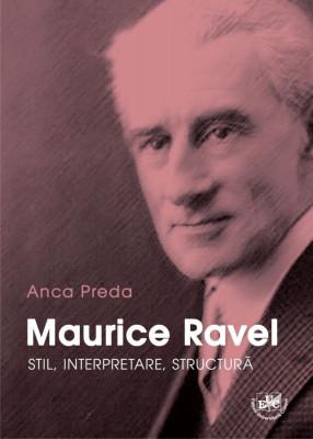 Maurice Ravel - stil, interpretare, structura