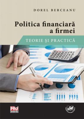 Politica financiara a firmei. Teorie si practica