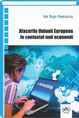Afacerile Uniunii Europene in contextul noii economii