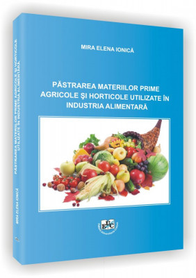 Pastrarea materiilor prime agricole si horticole utilizate in industria alimentara