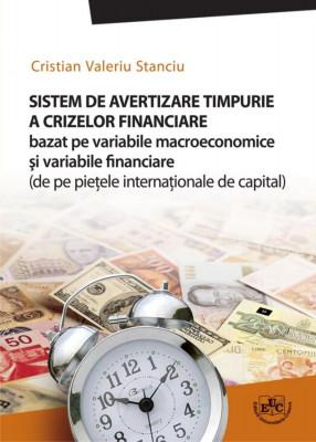Sistem de avertizare timpurie a crizelor financiare bazat pe variabile macroeconomice şi variabile financiare (de pe pieţele internaţionale de capital)