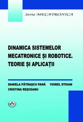 Dinamica sistemelor mecatronice și robotice. Teorie și aplicații