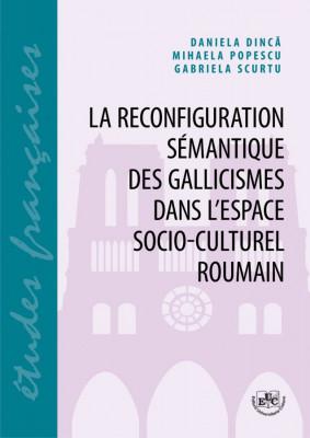 La reconfiguration semantique des gallicismes dans l'espace socio-culturel roumain