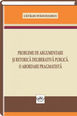 Probleme de argumentare si retorica deliberativa publica. O abordare pragmatista