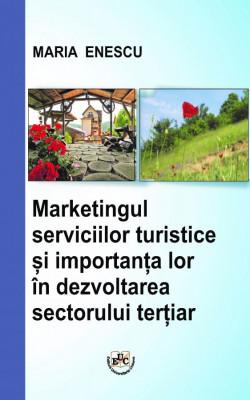 Marketingul serviciilor turistice și importanța lor în dezvoltarea sectorului terțiar
