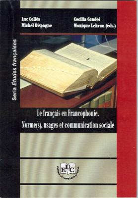 Le francais en Francophonie. Norme(s), usages et communication sociale