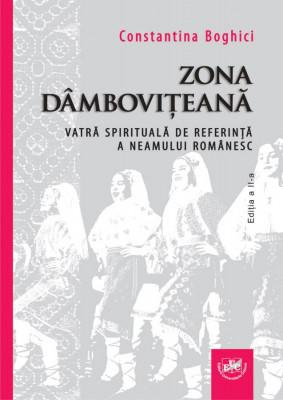 Zona dâmbovițeană - vatră spirituală de referință a neamului românesc. Ed. a II-a