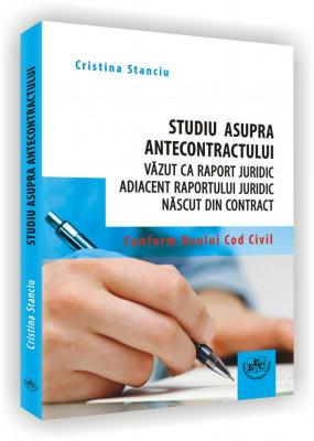 Studiu asupra antecontractului vazut ca raport juridic adiacent raportului juridic nascut din contract