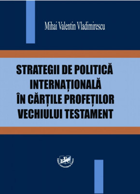 Strategii de politica internationala in cartile profetilor Vechiului Testament