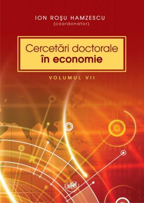 Cercetari doctorale in economie, Volumul VII